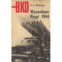 """BKD S.L. Wadecka """"Wyzwolenie Pragi 1944"""""""