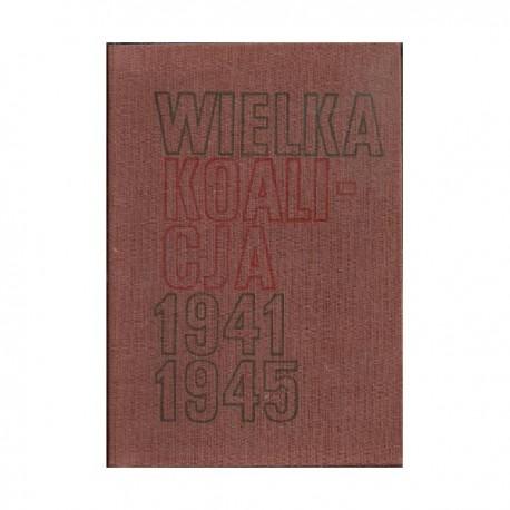 """Włodzimierz T. Kowalski """"Wielka Kolicja 1941-1945"""" tom II"""