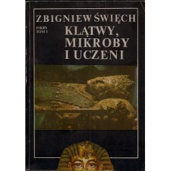 """Zbigniew Święch """"Klątwy, mikroby i uczeni"""" tom 1"""